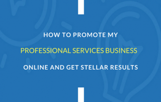how-to-promote-my-professional-services-business-online-and-get-stellar-results