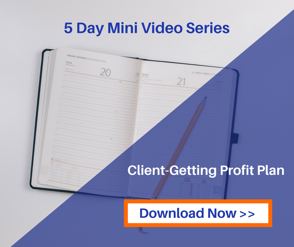 5 Day Mini Videos- Create a Client Getting Profit Plan